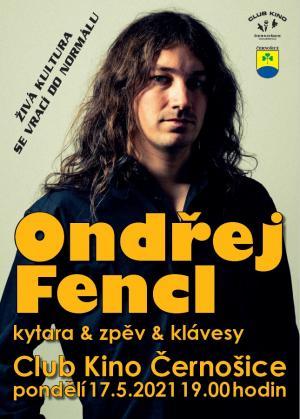 První postlockdownový koncert: Ondřej Fencl